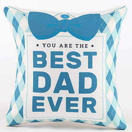 You Are The Best Dad Ever Cushion: Gifts For Fathers Day From Son