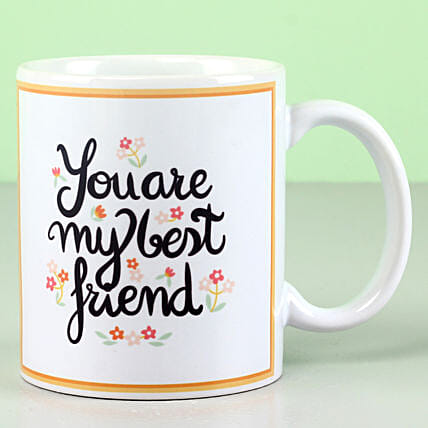 You Are My Best Friend Mug: Friendship Day Gifts